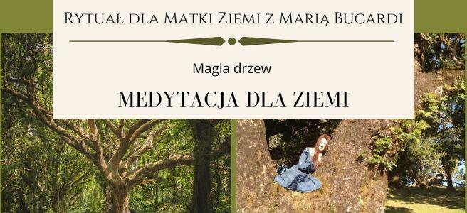 11 Rytuał dla Matki Ziemi z Maria Bucardi, medytacja dla Ziemi w pełnię księżyca