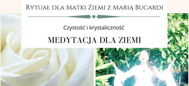 16 Rytuał dla Matki Ziemi z Maria Bucardi, medytacja dla Ziemi w pełnię księżyca