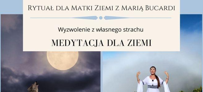 18 Rytuał dla Matki Ziemi z Maria Bucardi, medytacja dla Ziemi w pełnię księżyca