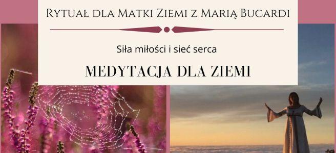 21 Rytuał dla Matki Ziemi z Maria Bucardi, medytacja dla Ziemi w pełnię księżyca