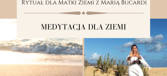 36 Rytual dla Matki Ziemi medytacja z Maria Bucardi
