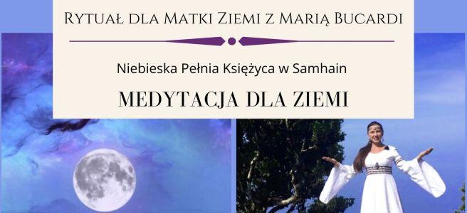 91 Medytacja dla Ziemi z Marią Bucardi, niebieska pełnia, Samhain