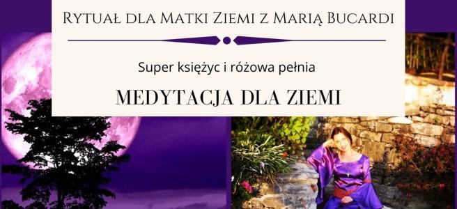 97-Rytual-dla-Matki-Ziemi-Maria-Bucardi, pomoc dla ziemi, medytacja, medytacje, pełnia księżyca